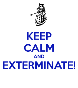 Keep Calm and Exterminate Dustmite